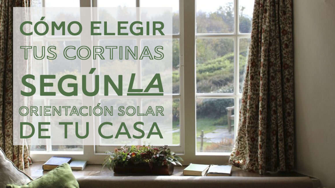 ¿Cómo elegir tus cortinas según la orientación solar de tu casa?